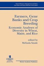 Farmers, Gene Banks and Crop Breeding : Economic Analyses of Diversity in...