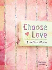 Choose Love: A Mother's Blessing Gratitude Journal, Paine, Crystal, New Books