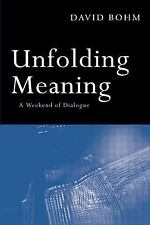 Unfolding Meaning: A Weekend of Dialogue with David Bohm by Bohm, David