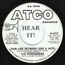The Persuaders NORTHERN SOUL 45-Atco 6822 PROMO-Thin Line Between Love &  VG/VG+