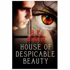 House of Despicable Beauty by B. K. Birch (2013, Paperback)