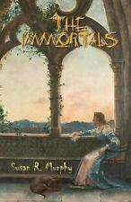 The Immortals : Thrills, Chills, Tales of the Macabre by Susan Murphy (2014,...
