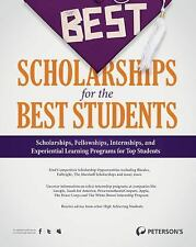 The Best Scholarships for the Best Students (Peterson's Best Scholarships for th