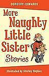 My Naughty Little Sister: More Naughty Little Sister Stories by Dorothy...