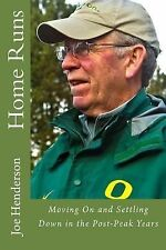 Home Runs : Moving on and Settling down in the Post-Peak Years by Joe...