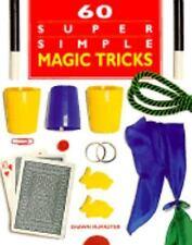 60 Super Simple Magic Tricks