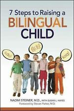 NEW - 7 Steps to Raising a Bilingual Child by Steiner MD, Naomi