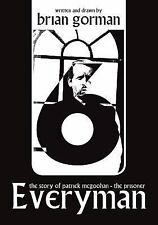 Everyman : The Story of Patrick Mcgoohan - the Prisoner by Brian Gorman...
