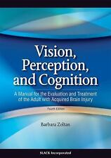 Vision, Perception, and Cognition : A Manual for the Evaluation and Treatment...