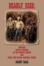 Deadly Risk : American Cattle Ranching on the Mexican Border and Other True...