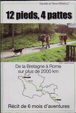 12 PIEDS  4 PATTES  DE LA BRETAGNE A ROME SUR PLUS DE 2000 KM  DP RENAULT  2009