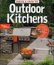 Ideas & How-To: Outdoor Kitchens (Better Homes and Gardens) (Better Homes and Ga