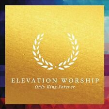 Only King Forever [Slipcase] by Elevation Worship (CD, Jan-2014, Elevation...