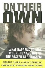 On Their Own : What Happens to Kids When They Age Out of the Foster Care...