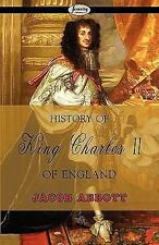 History of King Charles II of England by Jacob Abbott (2009, Paperback)