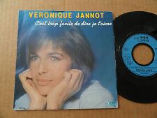 """DISQUE  45T DE VERONIQUE JANNOT  """" C'EST TROP FACILE DE DIRE JE T'AIME """""""
