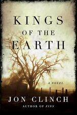 Kings of the Earth by Jon Clinch (2010, Hardcover)