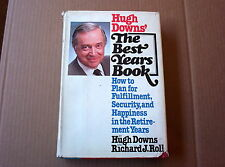 Hugh Downs' The Best Years Book How to Plan for Fulfillment Security Retirement