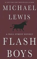 Flash Boys : A Wall Street Revolt by Michael Lewis (2014, Hardcover, Large Type)