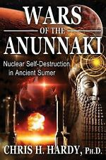 Wars of the Anunnaki : Nuclear Self-Destruction in Ancient Sumer by Chris H....