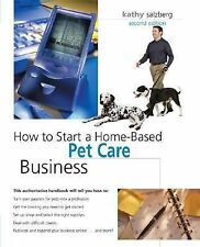 How to Start a Homebased Pet Care Business by Kathy Salzberg (2006, Paperback)
