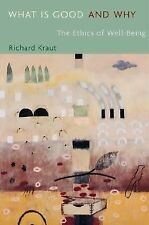 What Is Good and Why: The Ethics of Well-Being, Kraut, Richard, Good Condition,