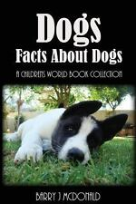 Dogs : Amazing Pictures and Fun Facts Book about Dogs by Barry McDonald...