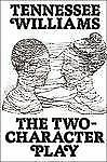 The Two-Character Play by Tennessee Williams (1979, Paperback, Revised)