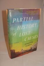 Partial History of Lost Causes SIGNED by Jennifer DuBois 1st/1st 2012 Hardcover