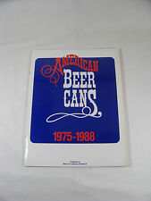 American Beer Cans 1975-1988, published by the BCCA 1989 , 68 pages in color