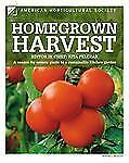 Homegrown Harvest by American Horticultural Society (2012, Paperback)