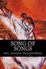 Song of Songs by God, Solomon and Matthew Henry (2014, Paperback)