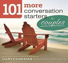 101 More Conversation Starters for Couples by Gary Chapman and Ramon L....