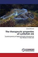 The Therapeutic Properties of Cuttlefish Ink by Soliman Amel, Marie...