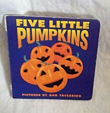 FIVE LITTLE PUMPKINS pictures by DAN YACCARINO 1998 BOARD BOOK
