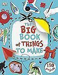 The Big Book of Things to Make-ExLibrary