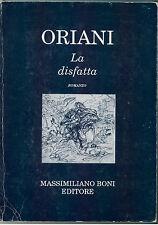 ORIANI ALFREDO LA DISFATTA BONI 1989 SCRITTORI ITALIANI MODERNI 4
