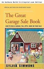 The Great Garage Sale Book : How to Run a Garage, Tag, Attic, Barn or Yard...
