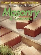 Step-by-Step Masonry & Concrete ('better Homes & Gardens': Step), Better Homes a