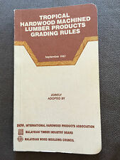 """1987 """"TROPICAL HARDWOOD MACHINED LUMBER PRODUCTS GRADING RULES"""" BOOK"""