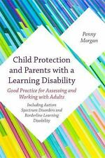 Child Protection and Parents with Learning Disability : Good Practice for...