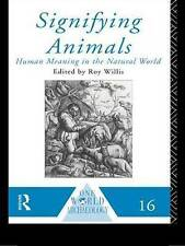 Signifying Animals (One World Archaeology), Willis, Roy, Very Good, Paperback