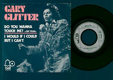 """7"""" GARY GLITTER DO YOU WANNA TOUCH ME? (OH YEAH!) / I WOULD IF I... HOLLAND 1973"""