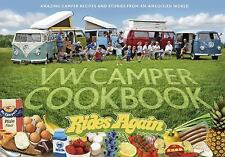 VW Camper Cookbook Rides Again: Amazing Camper Recipes and Stories from an Airco