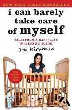 EXTRAS SHIP FREE Kirkman, Jen,I Can Barely Take Care of Myself: Tales From a Hap