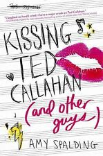 Kissing Ted Callahan (and Other Guys) by Amy Spalding (2016, Paperback)