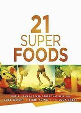 21 Super Foods: Simple, Power-Packed Foods that Help You Build Your Immune Syste