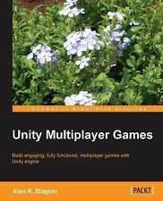 Unity Multiplayer Games by Alan R. Stagner (2013, Paperback, New Edition)