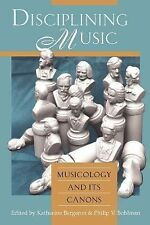 Disciplining Music: Musicology and Its Canons, , Books