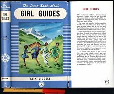 The TRUE Book about GIRL GUIDES Alix Liddell EC 143 page Hardcover w/ dustjacket